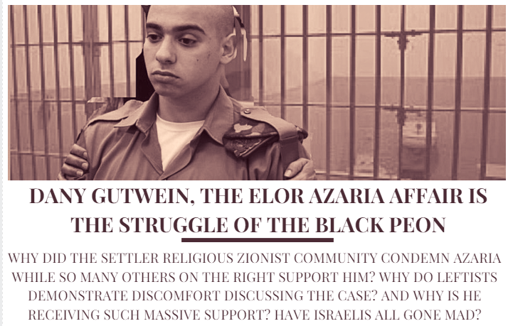Dany Gutwein, The Elor Azaria Affair is the Struggle of the Black Peon